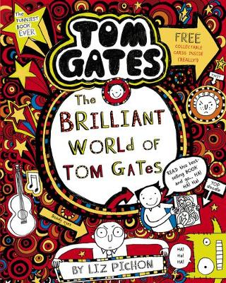 The Brilliant World of Tom Gates by Liz Pichon |