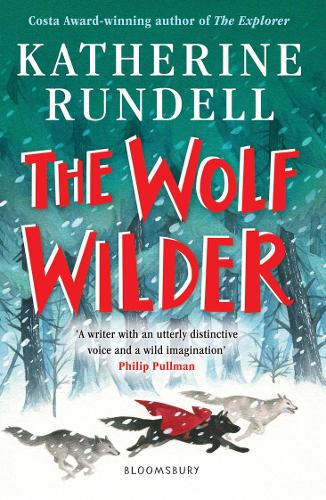 The Wolf Wilder by Katherine Rundell |