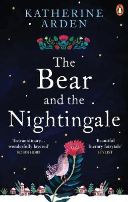 The Bear and the Nightingale (Winternight Trilogy # 1) by Katherine Arden |