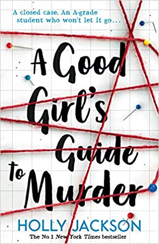 A Good Girl's Guide to Murder #1 by Holly Jackson