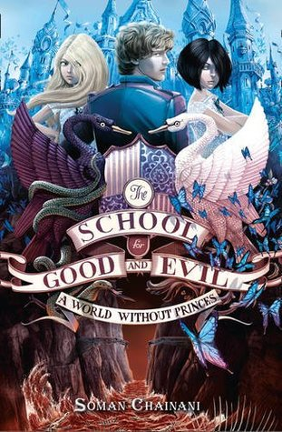 A World Without Princes (The School for Good and Evil, Book 2) by  |