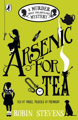 Arsenic For Tea (Murder Most Unladylike Mystery #2) by Robin Stevens |