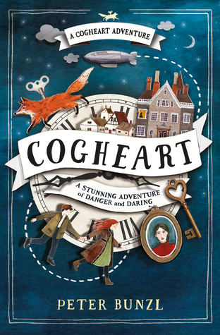 Cogheart (The Cogheart Adventures #1) by Peter Bunzl |
