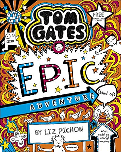 Tom Gates 13 Epic Adventure (Tom Gates #13) by Liz Pichon |