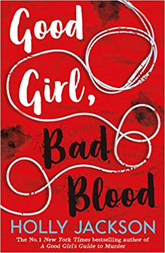 Good Girl, Bad Blood (A Good Girl's Guide to Murder #2) by Holly Jackson