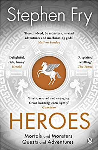 Heroes: Mortals and Monsters, Quests and Adventures by Stephen Fry | 9781405940368