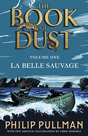 La Belle Sauvage (The Book of Dust #1) by Philip Pullman |