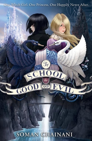 The School for Good and Evil by Soman Chainani |