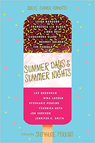Summer Days and Summer Nights: Twelve Love Stories by Stephanie Perkins