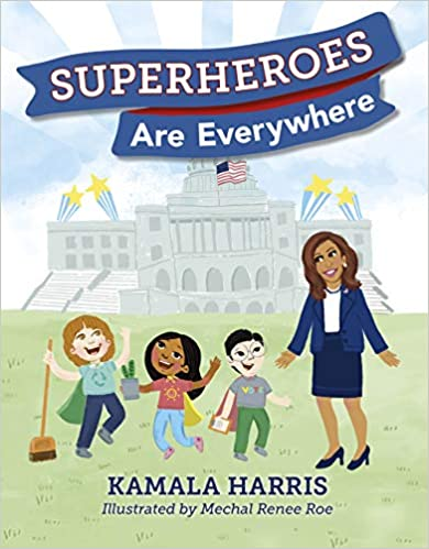 Superheroes Are Everywhere by Kamala Harris |