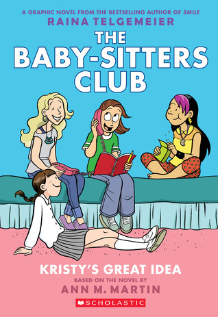 Kristy's Great Idea (Baby-Sitters Club Graphic Novels #1) by Raina Telgemeier |