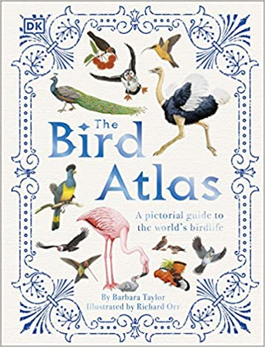 The Bird Atlas: A Pictorial Guide to the World's Birdlife by Barbara Taylor |