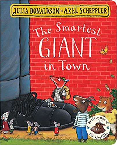 The Smartest Giant in Town by Julia Donaldson, Axel Scheffler (Illustrator)