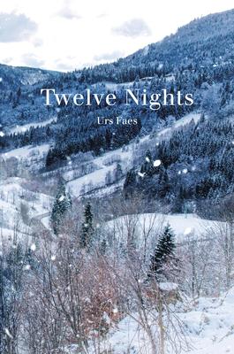 Twelve Nights by Urs Faes |