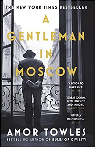 A Gentleman in Moscow by Amor Towles |