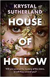House of Hollow by Krystal Sutherland |
