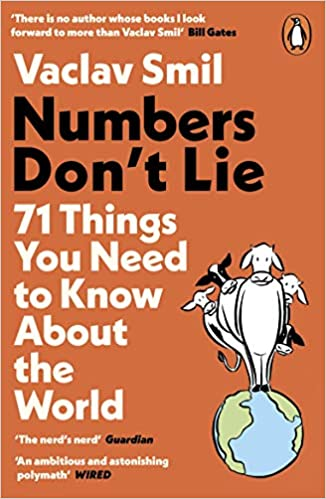 Numbers Don't Lie: 71 Things You Need to Know About the World by  |