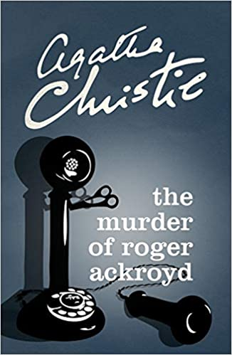 The Murder of Roger Ackroyd by Agatha Christie |
