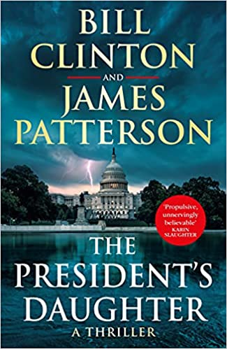 The President's Daughter by Bill Clinton, James Patterson |