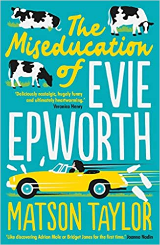 The Miseducation of Evie Epworth by Matson Taylor |