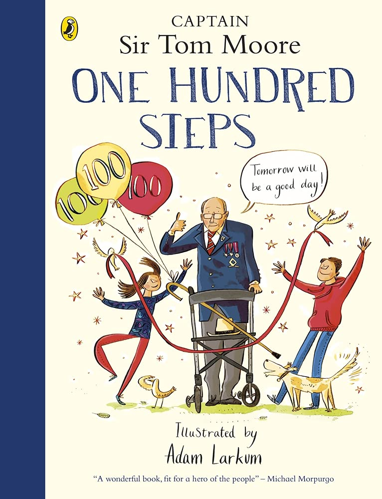 One Hundred Steps: The Story of Captain Sir Tom Moore by Captain Sir Tom Moore |
