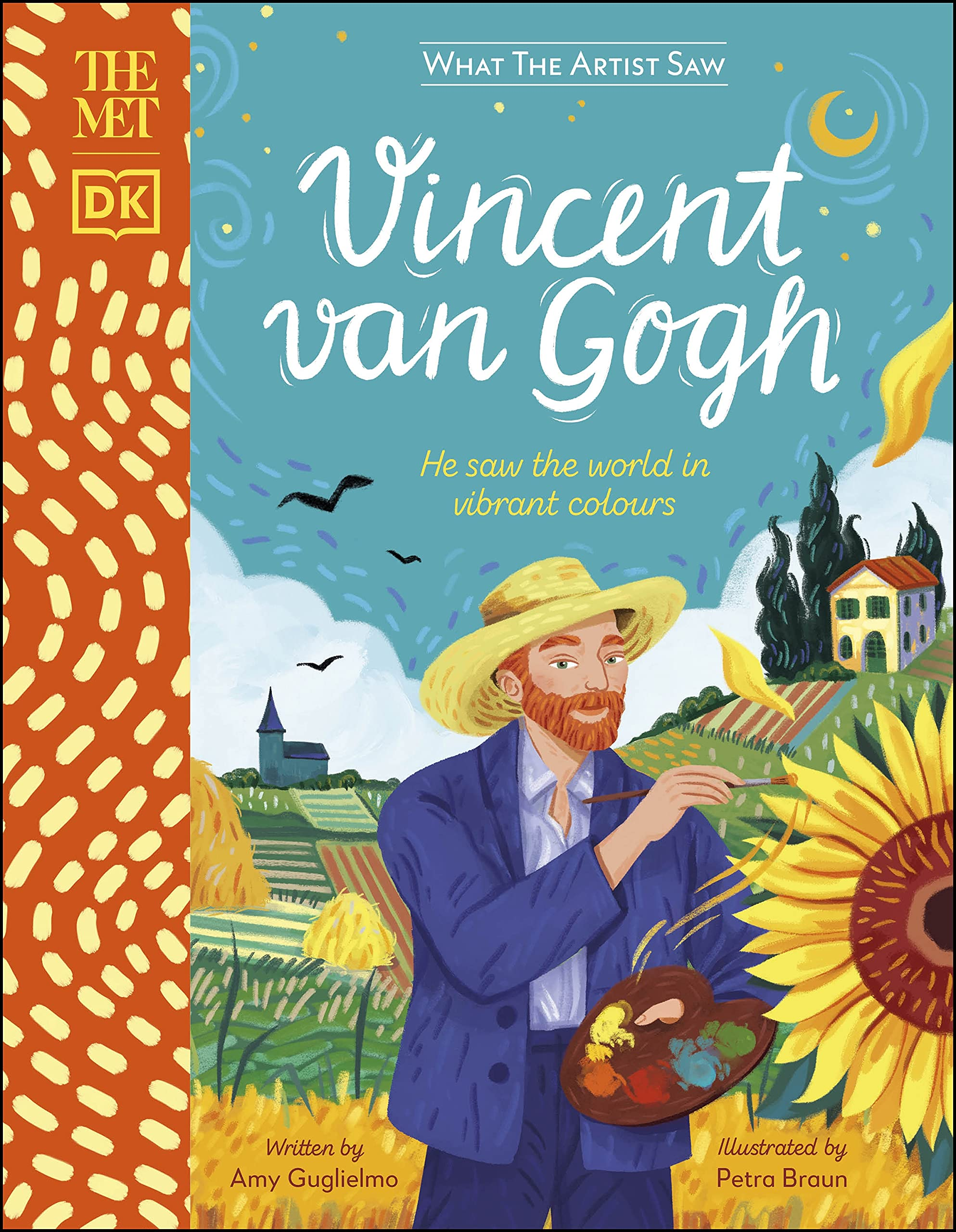 The Met Vincent van Gogh: He Saw the World in Vibrant Colours by Amy Guglielmo |